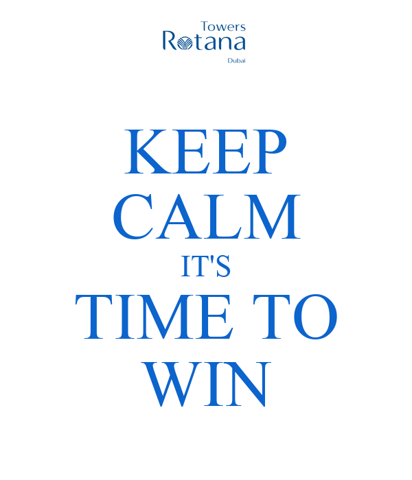 KEEP CALM IT'S TIME TO WIN