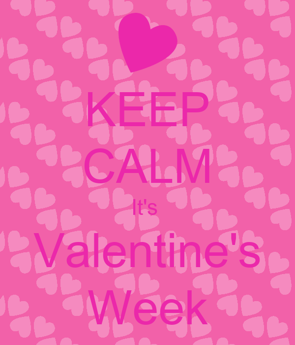 KEEP CALM It's  Valentine's Week