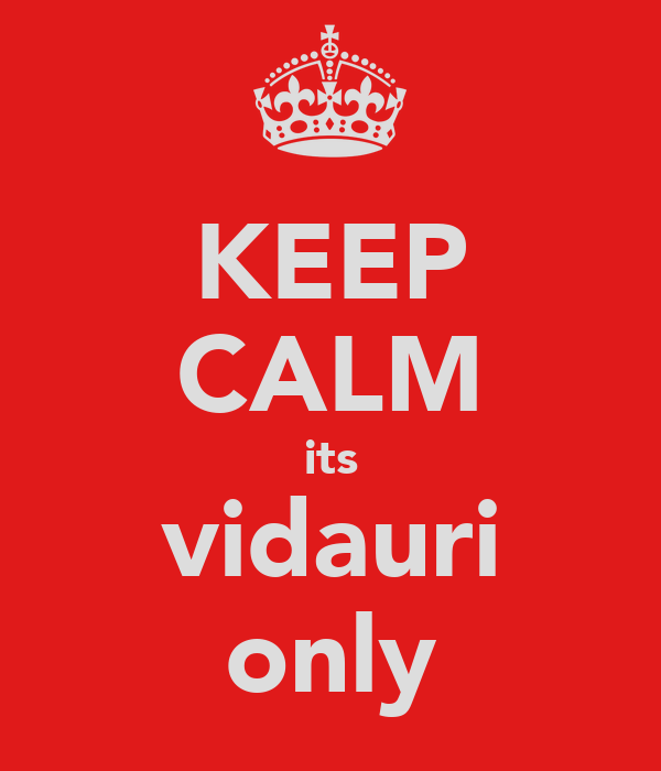 KEEP CALM its vidauri only