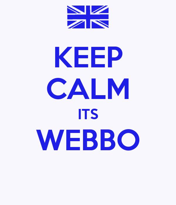 KEEP CALM ITS WEBBO