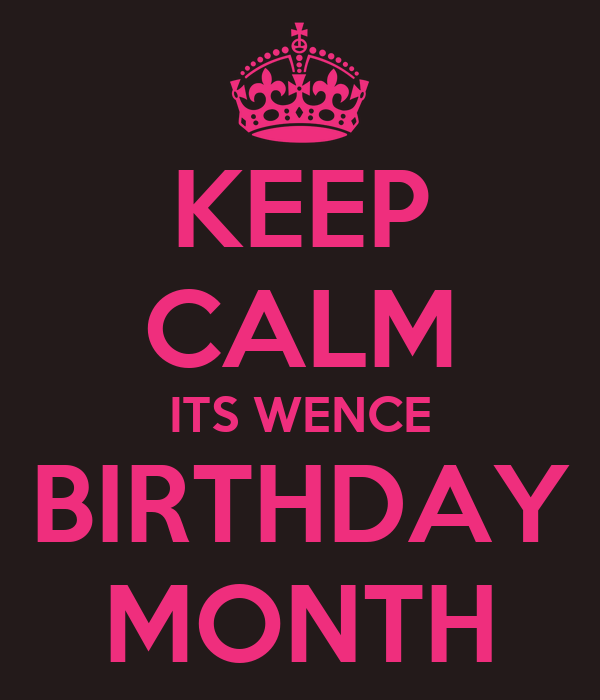 KEEP CALM ITS WENCE BIRTHDAY MONTH