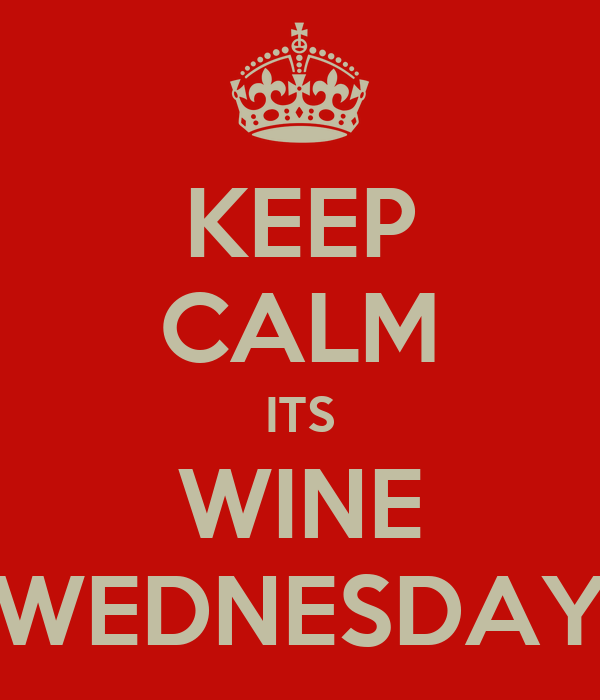KEEP CALM ITS WINE WEDNESDAY