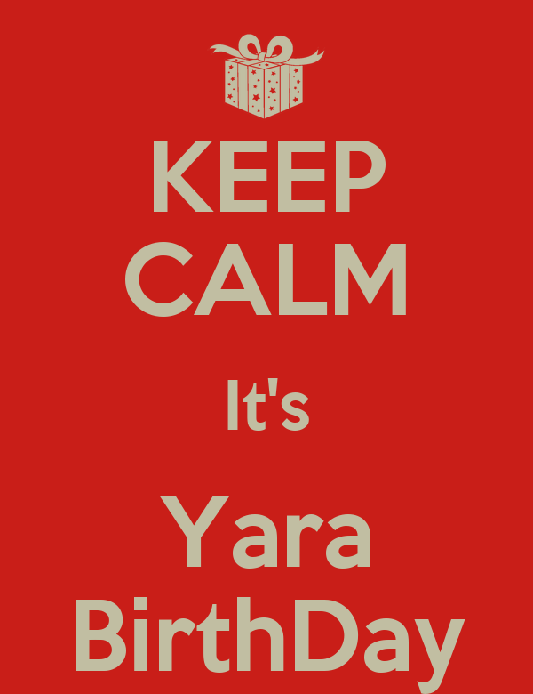 KEEP CALM It's Yara BirthDay