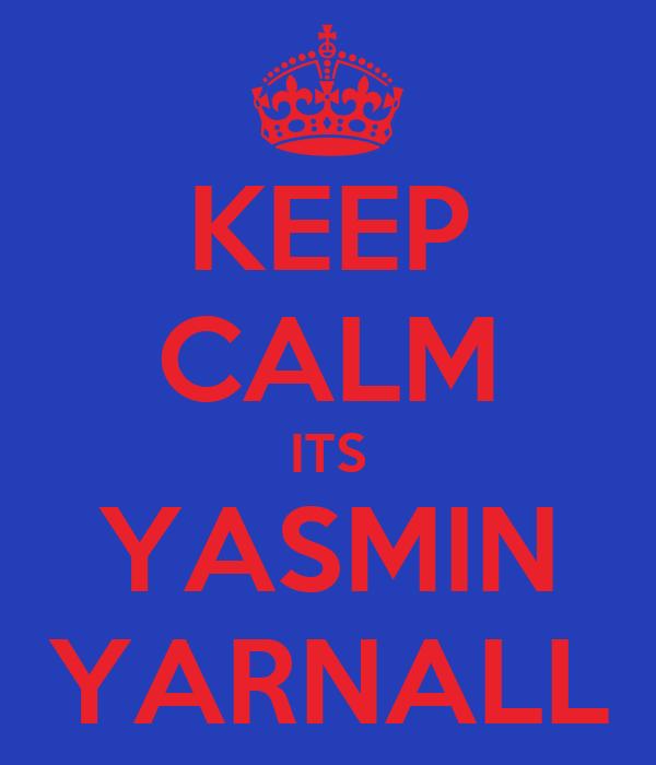 KEEP CALM ITS YASMIN YARNALL