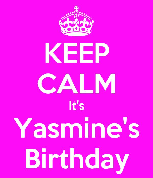 KEEP CALM It's Yasmine's Birthday