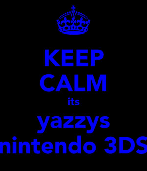 KEEP CALM its yazzys nintendo 3DS