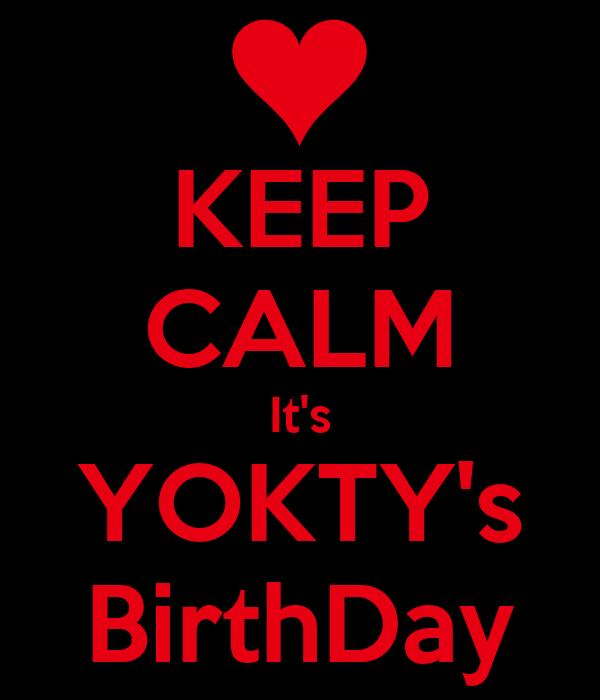 KEEP CALM It's YOKTY's BirthDay