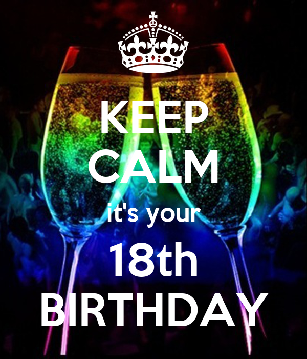 KEEP CALM it's your 18th BIRTHDAY
