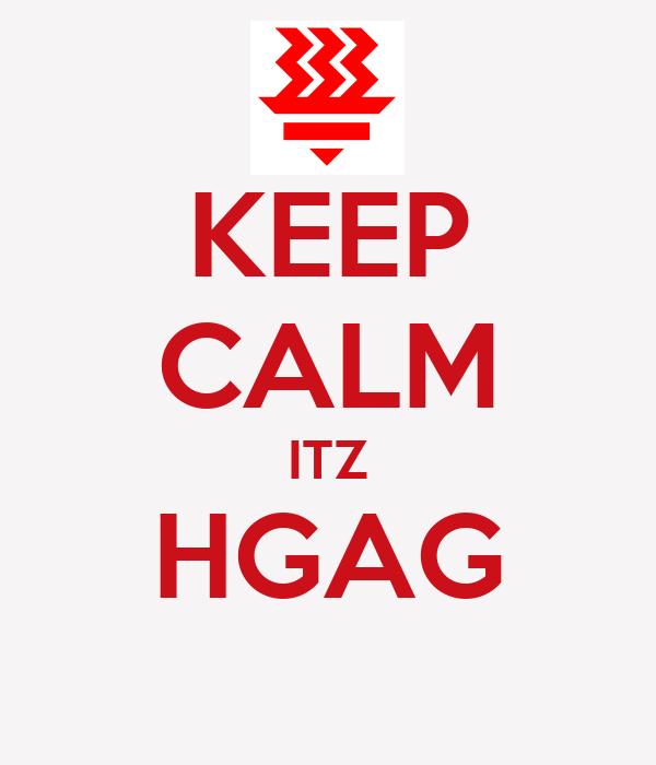 KEEP CALM ITZ HGAG