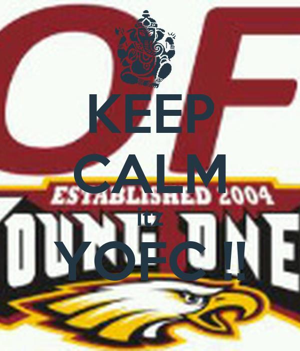 KEEP CALM itz YOFC !!