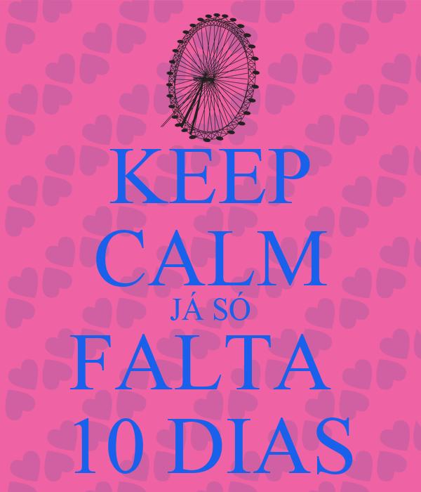 KEEP CALM JÁ SÓ FALTA  10 DIAS