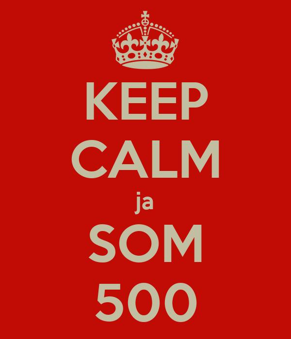 KEEP CALM ja SOM 500