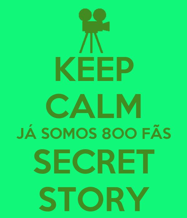 KEEP CALM JÁ SOMOS 8OO FÃS SECRET STORY