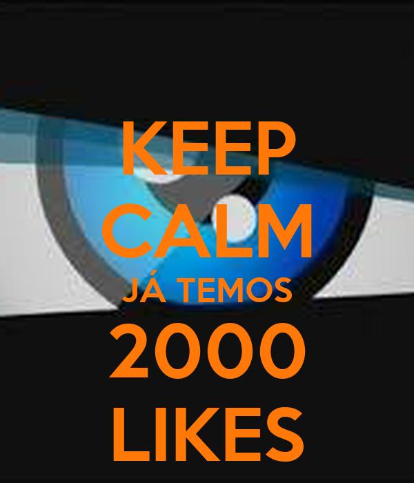 KEEP CALM JÁ TEMOS 2000 LIKES
