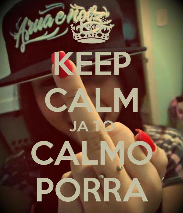 KEEP CALM JA TO CALMO PORRA