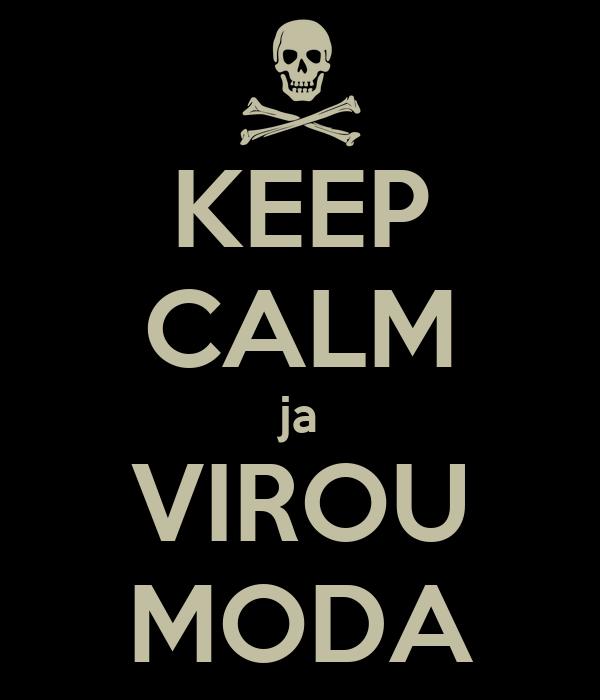 KEEP CALM ja VIROU MODA