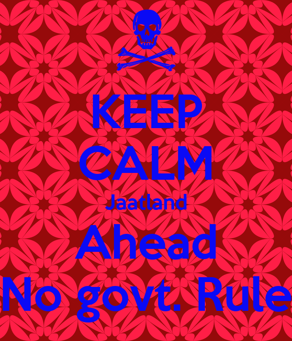 KEEP CALM Jaatland Ahead No govt. Rule