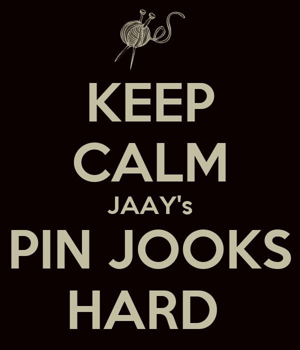 KEEP CALM JAAY's PIN JOOKS HARD