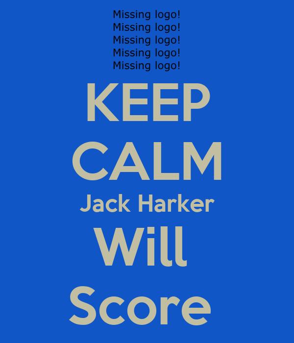KEEP CALM Jack Harker Will  Score