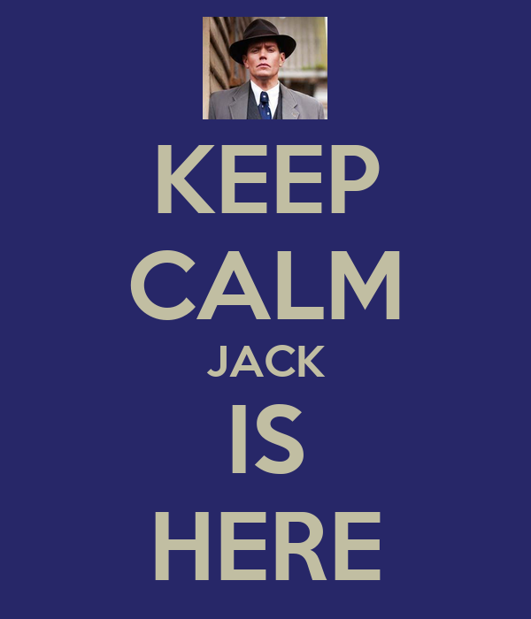 KEEP CALM JACK IS HERE