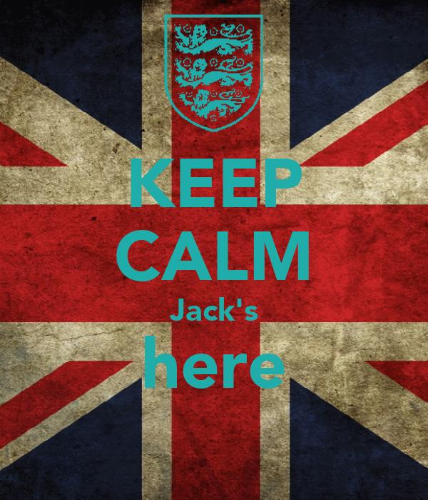KEEP CALM Jack's here