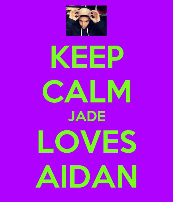 KEEP CALM JADE LOVES AIDAN