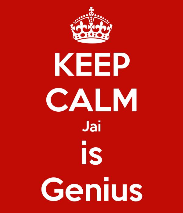 KEEP CALM Jai is Genius
