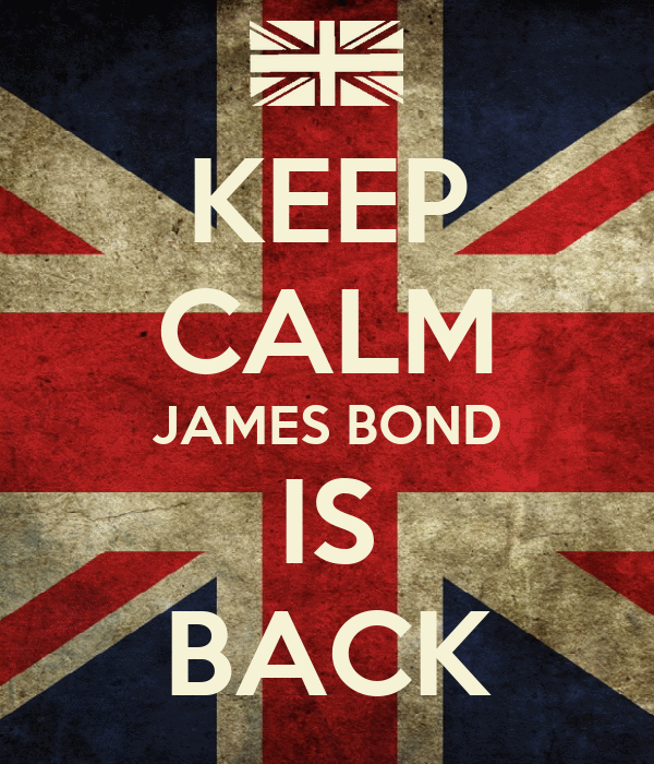 KEEP CALM JAMES BOND IS BACK