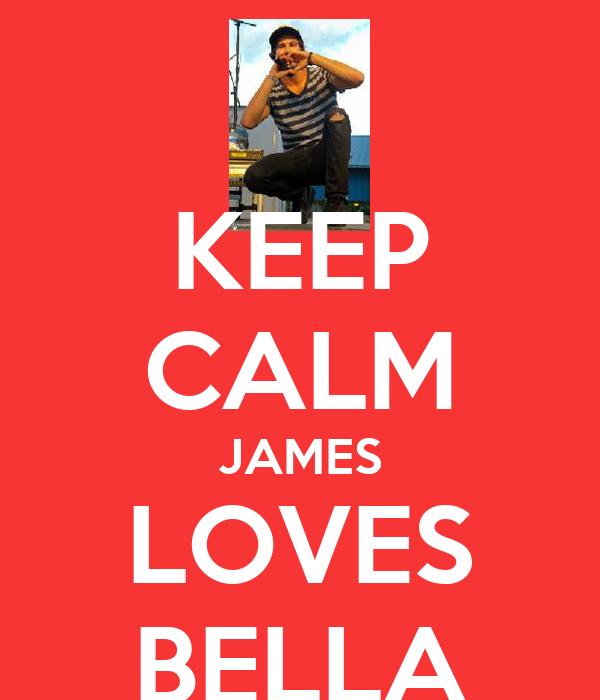 KEEP CALM JAMES LOVES BELLA