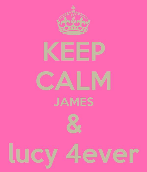 KEEP CALM JAMES & lucy 4ever