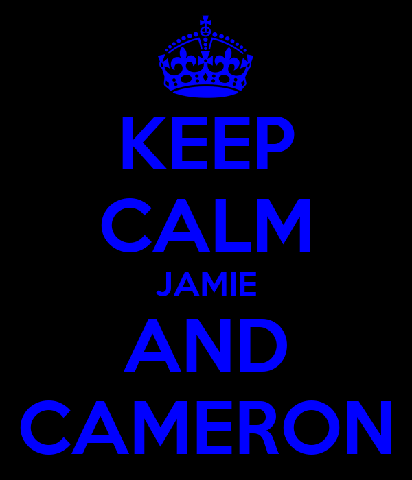 KEEP CALM JAMIE AND CAMERON