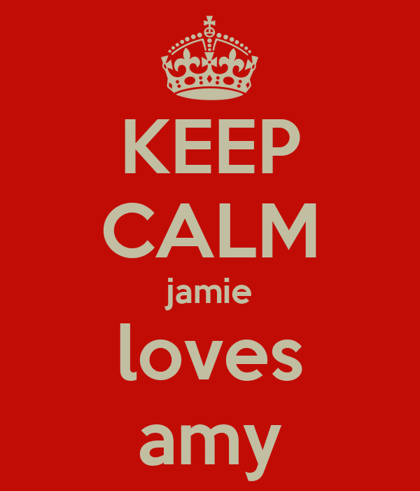 KEEP CALM jamie loves amy