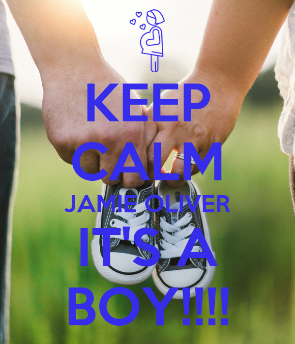 KEEP CALM JAMIE OLIVER IT'S A BOY!!!!