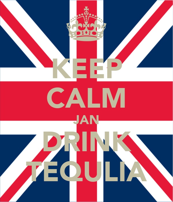 KEEP CALM JAN DRINK TEQULIA