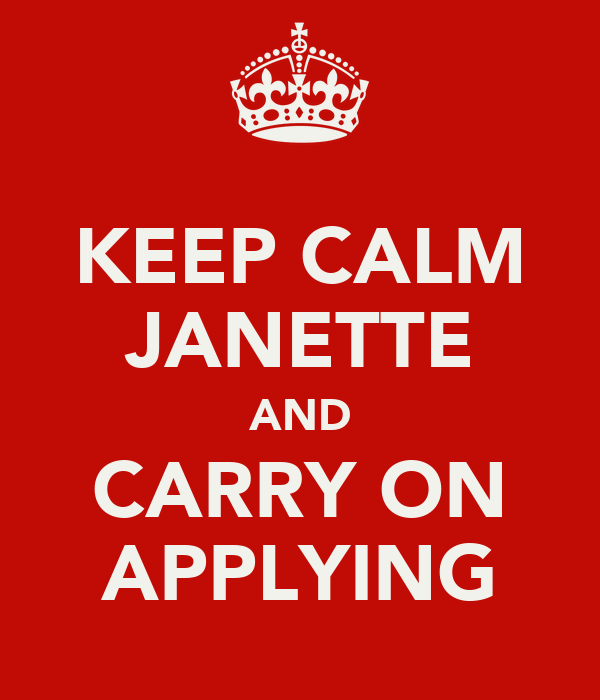 KEEP CALM JANETTE AND CARRY ON APPLYING