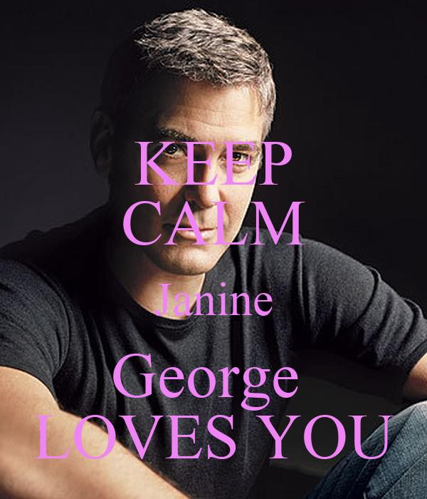 KEEP CALM Janine George  LOVES YOU