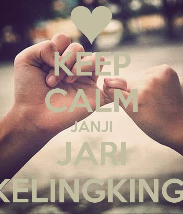 KEEP CALM JANJI JARI KELINGKING