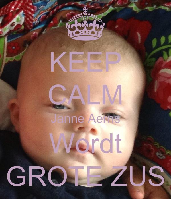 KEEP CALM Janne Aerns Wordt GROTE ZUS