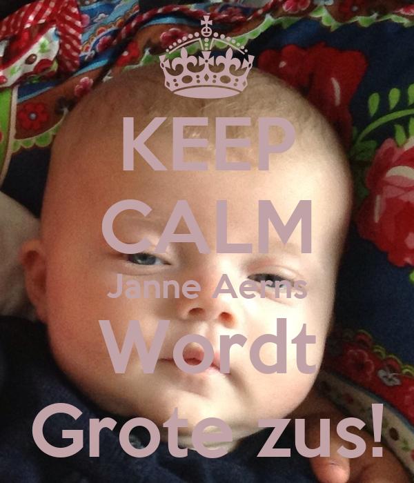 KEEP CALM Janne Aerns Wordt Grote zus!