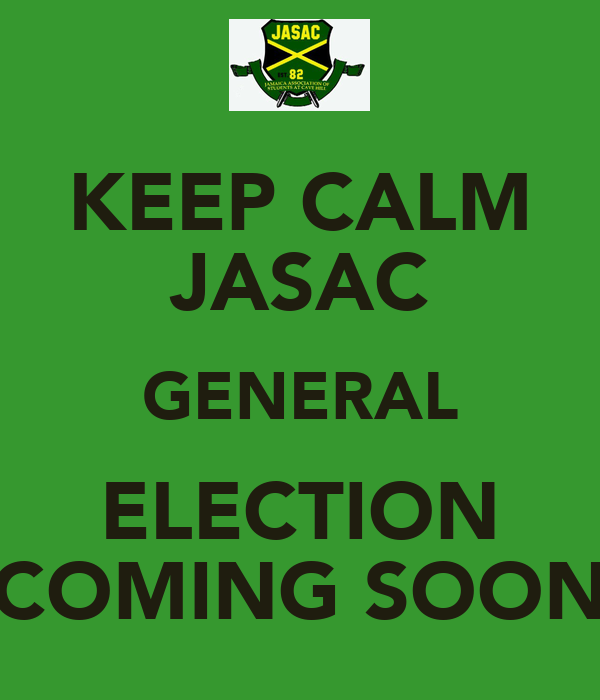 KEEP CALM JASAC GENERAL ELECTION COMING SOON