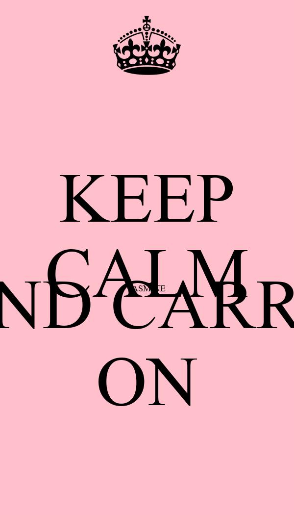 KEEP CALM JASMINE AND CARRY ON
