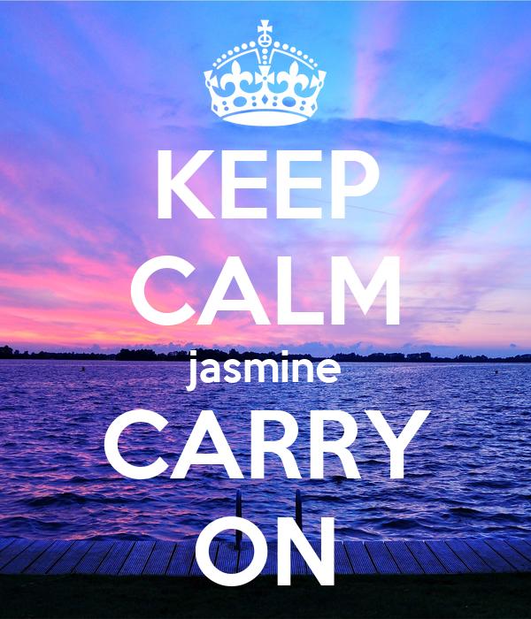 KEEP CALM jasmine CARRY ON