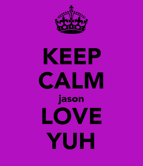 KEEP CALM jason LOVE YUH