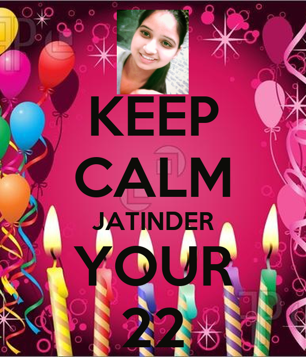 KEEP CALM JATINDER YOUR 22
