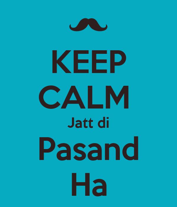 KEEP CALM  Jatt di Pasand Ha