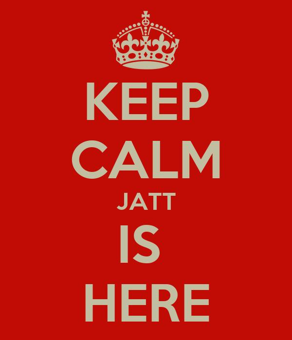 KEEP CALM JATT IS  HERE