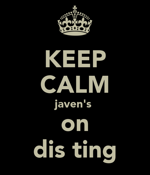 KEEP CALM javen's  on  dis ting