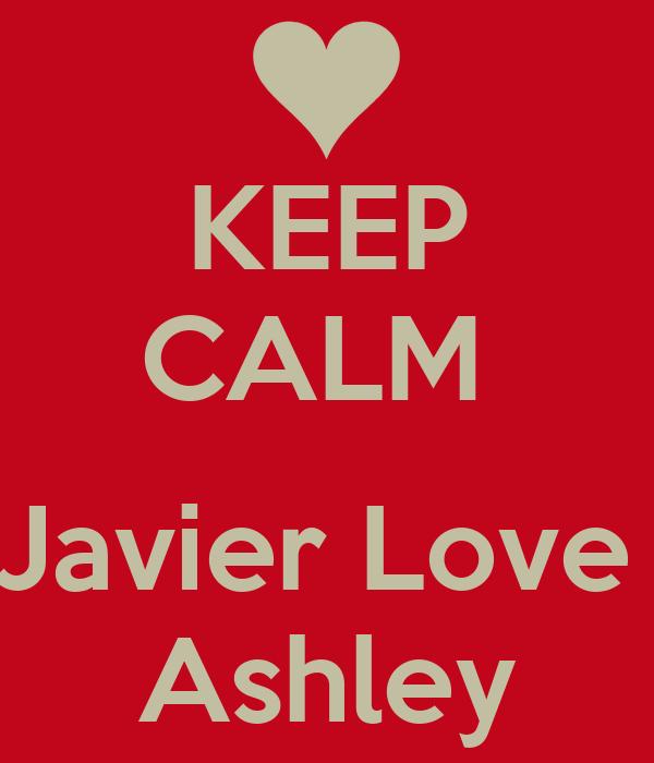 KEEP CALM   Javier Love  Ashley