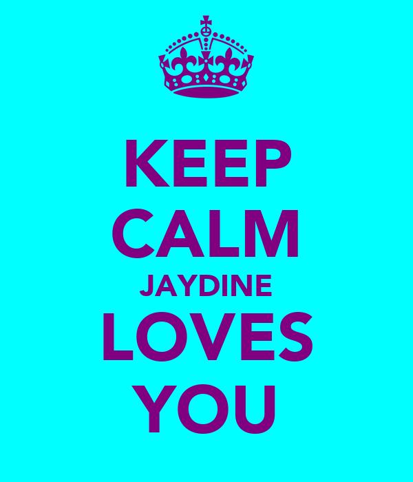 KEEP CALM JAYDINE LOVES YOU