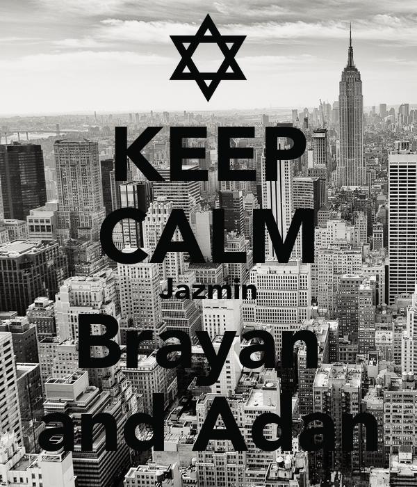 KEEP CALM Jazmin Brayan  and Adan
